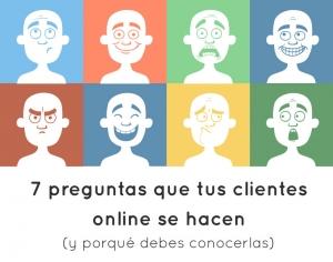 Las 7 preguntas que tus clientes online se hacen (y porqué debes conocerlas)