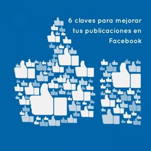 6 consejos para mejorar tus publicaciones en Facebook